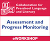 Preschool Language and Literacy: Assessment and Progress Monitoring