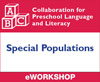 Preschool Language and Literacy: Special Populations