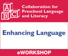 Preschool Language and Literacy: Enhancing Language
