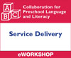 Preschool Language and Literacy: Service Delivery