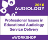 Professional Issues in Educational Audiology Service Delivery