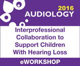 Interprofessional Collaboration to Support Children With Hearing Loss