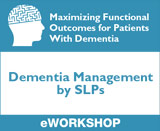 Dementia Management by SLPs: Maximizing Functional Outcomes