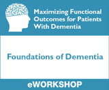 Foundations of Dementia: Maximizing Functional Outcomes