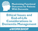 Ethical Issues and End-of-Life Considerations in Dementia Management