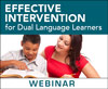 Effective Intervention for Dual Language Learners (Live Webinar)