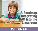 A Roadmap to Integrating AAC Into the Classroom (On Demand Webinar)