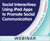 Social Interactives: Using iPad Apps to Promote Social Communication (Live Webinar)