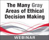 The Many Gray Areas of Ethical Decision Making (Live Webinar)