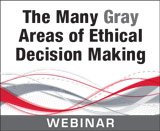 The Many Gray Areas of Ethical Decision Making