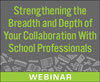 Strengthening the Breadth and Depth of Your Collaboration With School Professionals (Live Webinar)