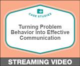 Turning Problem Behavior Into Effective Communication