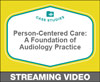 Person-Centered Care: A Foundation for Audiology Practice