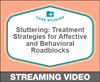 Stuttering: Treatment Strategies for Affective and Behavioral Roadblocks