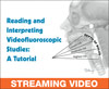 Reading and Interpreting Videofluoroscopic Studies: A Tutorial