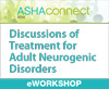 Discussions of Treatment for Adult Neurogenic Disorders