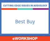 Cutting-Edge Issues in Audiology: Best Buy