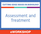 Cutting-Edge Issues in Audiology: Assessment and Treatment