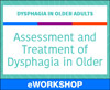 Assessment and Treatment of Dysphagia in Older Adults