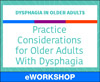 Practice Considerations for Older Adults With Dysphagia