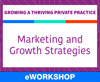 Growing a Thriving Private Practice: Marketing and Growth Strategies