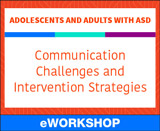 Adolescents and Adults With ASD: Communication Challenges and Intervention Strategies