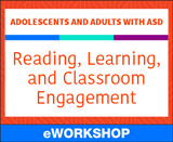 Adolescents and Adults With ASD: Reading, Learning, and Classroom Engagement