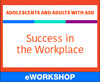 Adolescents and Adults With ASD: Success in the Workplace