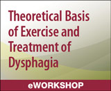 Theoretical Basis of Exercise and Treatment of Dysphagia