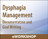 Dysphagia Management: Documentation and Goal Writing