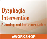 Dysphagia Intervention: Planning and Implementation
