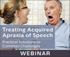 Treating Acquired Apraxia of Speech: Practical Solutions to Common Challenges (Live Webinar)