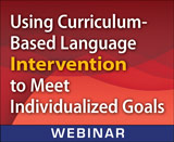 Using Curriculum-Based Language Intervention to Meet Individualized Goals