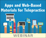 Apps and Web-Based Materials for Telepractice