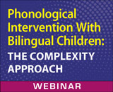 Phonological Intervention With Bilingual Children: The Complexity Approach
