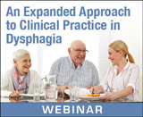 An Expanded Approach to Clinical Practice in Dysphagia
