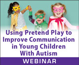 Using Pretend Play to Improve Communication in Young Children With Autism