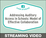 Addressing Auditory Access in Schools: Models of Effective Collaboration, Free Case Studies Course