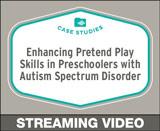 Enhancing Pretend Play Skills in Preschoolers with Autism Spectrum Disorder, Free Case Studies Course