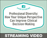 Professional Diversity: How Your Unique Perspective Can Improve Clinical Decision-Making, Free Case Studies Course