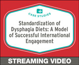 Standardization of Dysphagia Diets: A Model of Successful International Engagement