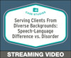 Serving Clients From Diverse Backgrounds: Speech-Language Difference vs. Disorder