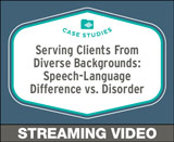 Serving Clients From Diverse Backgrounds: Speech-Language Difference vs. Disorder, Free Case Studies Course