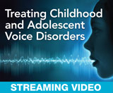 Treating Childhood and Adolescent Voice Disorders