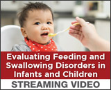 Evaluating Feeding and Swallowing Disorders in Infants and Children