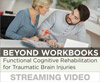 Beyond Workbooks: Functional Cognitive Rehabilitation for Traumatic Brain Injuries