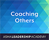 Leadership Academy: Coaching Others