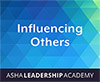 Leadership Academy: Influencing Others