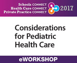 Considerations for Pediatric Health Care