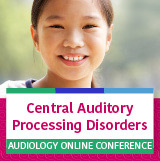 Audiology 2018: Central Auditory Processing Disorders